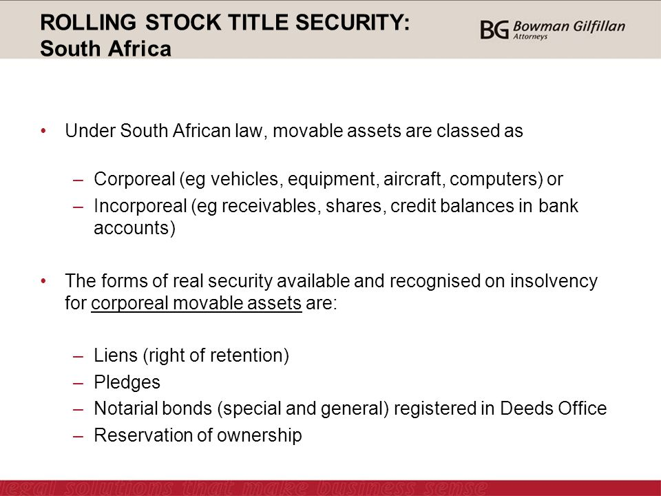 ROLLING STOCK TITLE SECURITY: South Africa There is no central registry of pledges, liens or reservations of title.