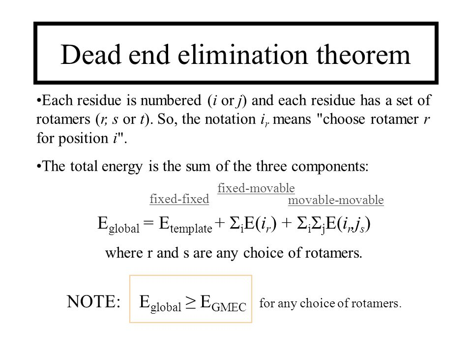 Dead end elimination theorem Each residue is numbered (i or j) and each residue has a set of rotamers (r, s or t).