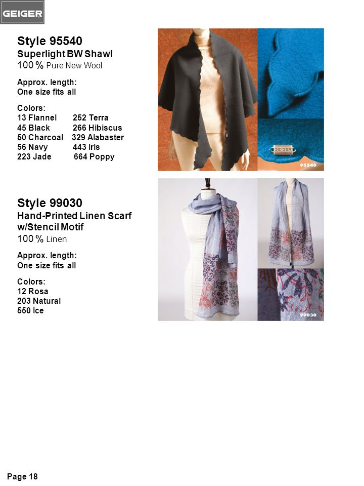 Style 99030 Hand-Printed Linen Scarf w/Stencil Motif 100 % Linen Approx. length: One size fits all Colors: 12 Rosa 203 Natural 550 Ice Style 95540 Sup