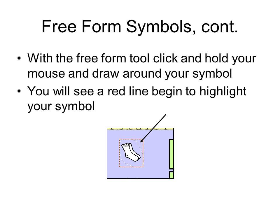 Free Form Symbols, cont.