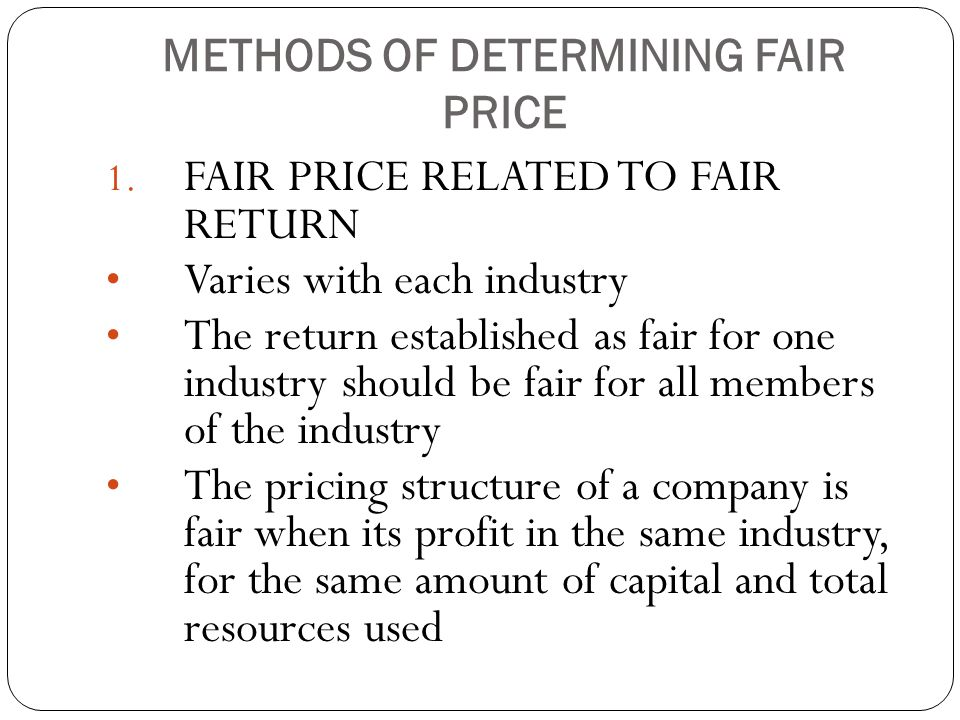 METHODS OF DETERMINING FAIR PRICE 1.
