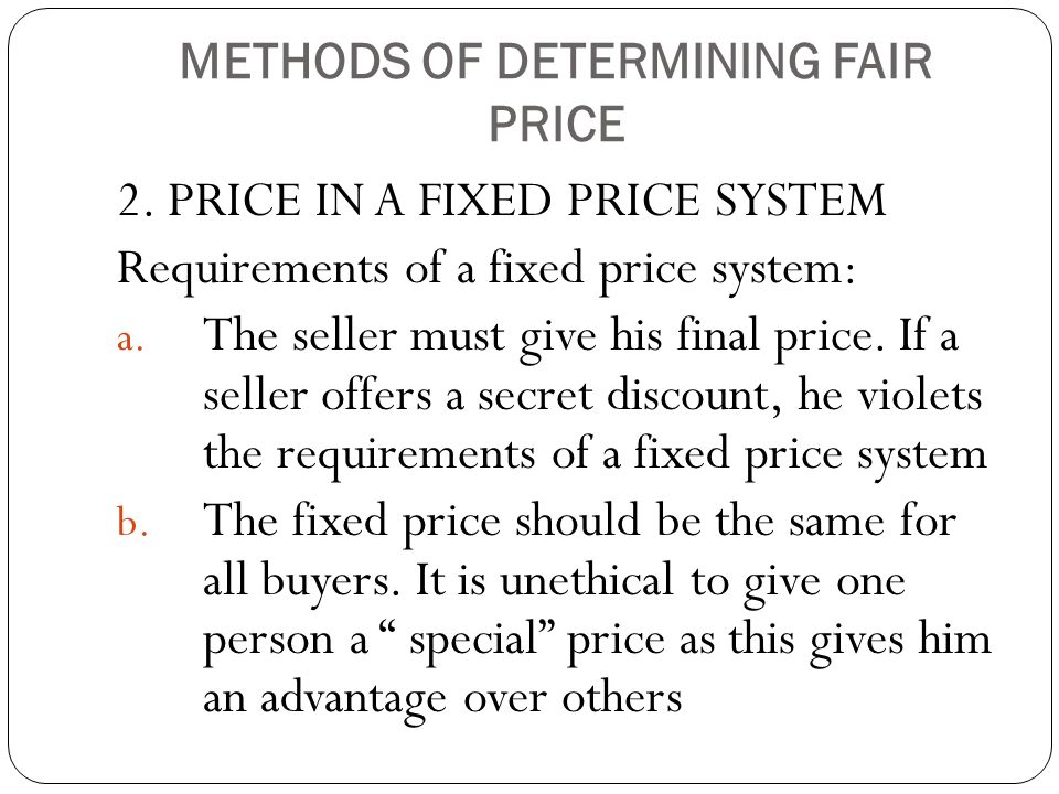 METHODS OF DETERMINING FAIR PRICE 2.