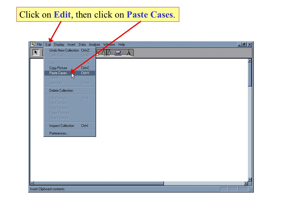 Click on Edit, then click on Paste Cases.