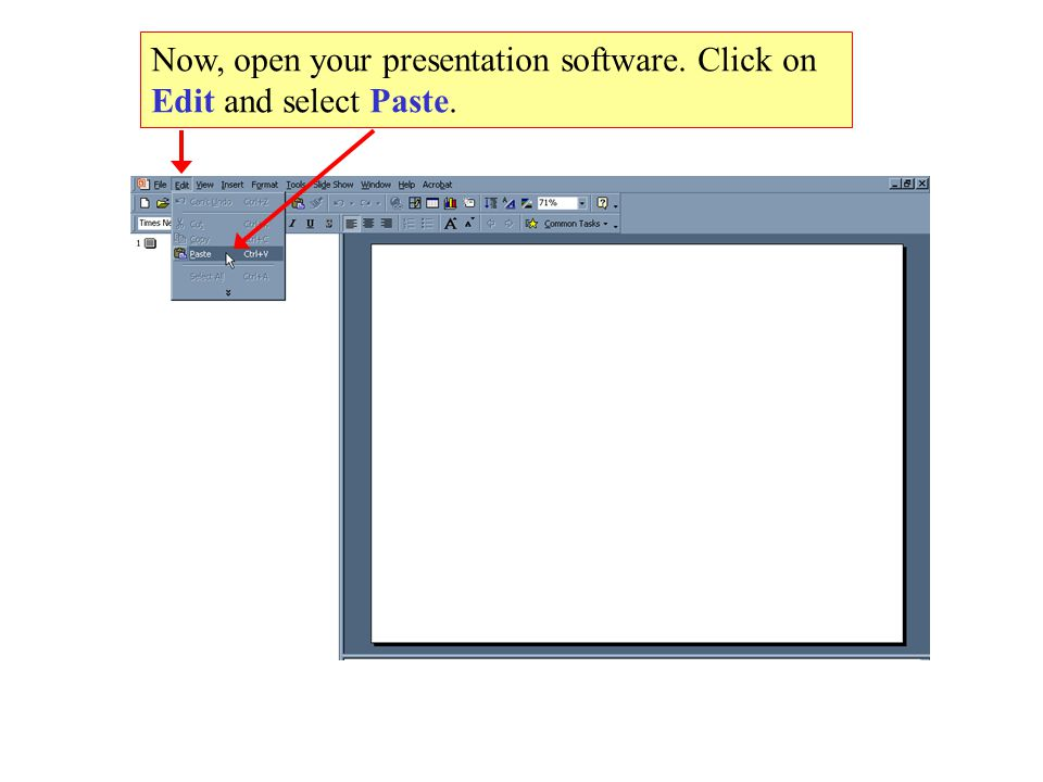 Now, open your presentation software. Click on Edit and select Paste.