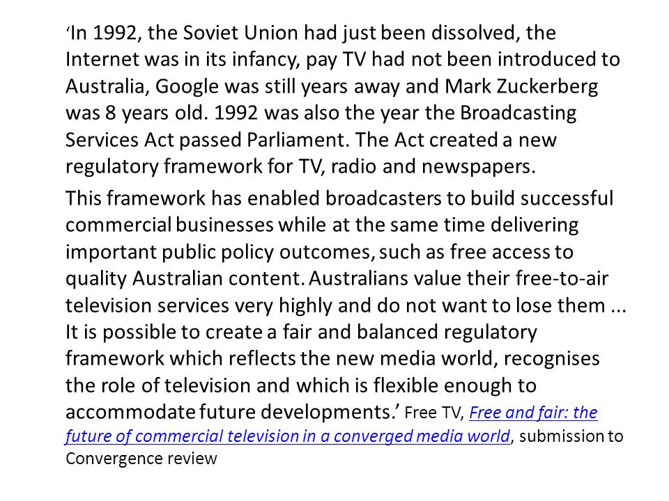 ' In 1992, the Soviet Union had just been dissolved, the Internet was in its infancy, pay TV had not been introduced to Australia, Google was still ye