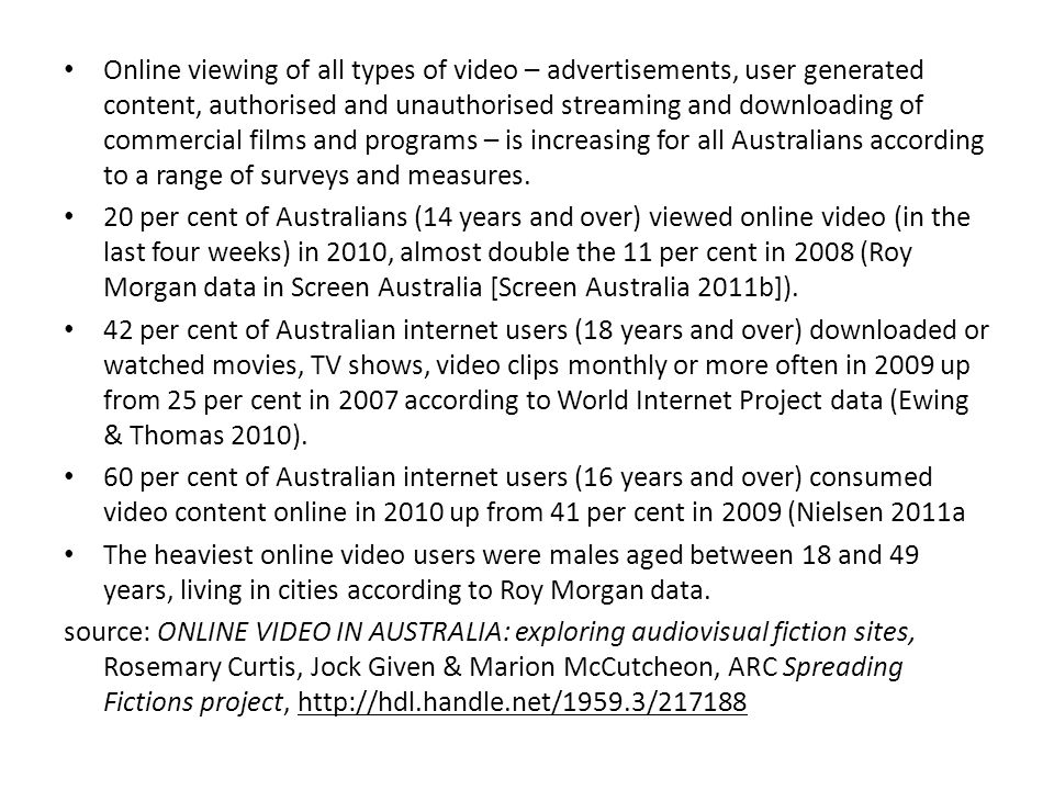 Online viewing of all types of video – advertisements, user generated content, authorised and unauthorised streaming and downloading of commercial fil