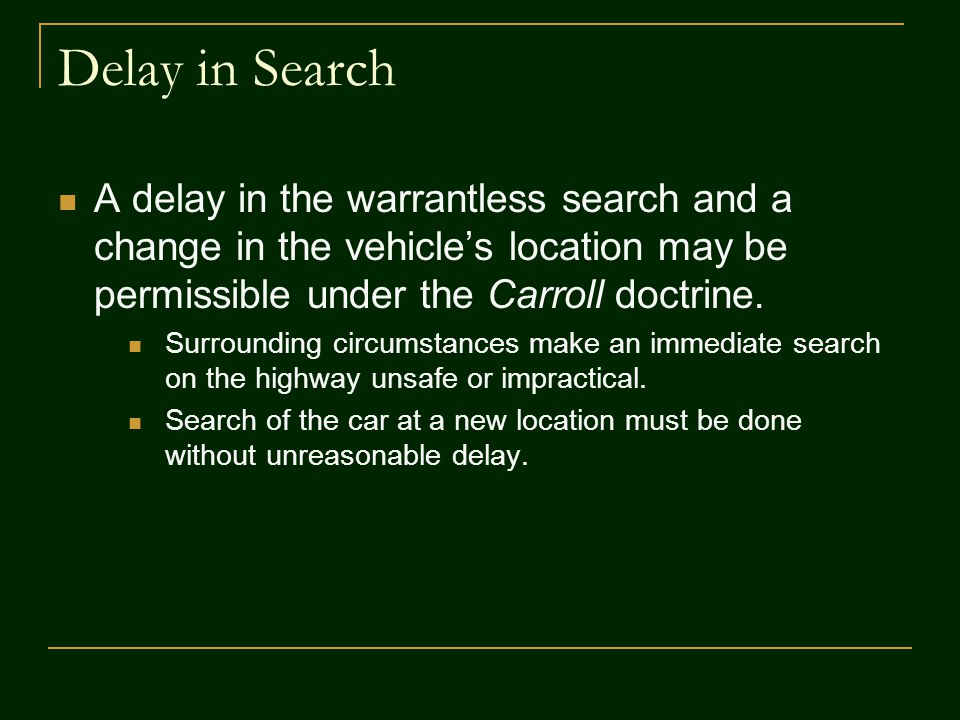 Fourth Amendment Challenges to Carroll Doctrine Searches In order to challenge an illegal search by police under the automobile exception, a vehicle occupant must have a reasonable expectation of privacy in the areas of the vehicle that are searched.