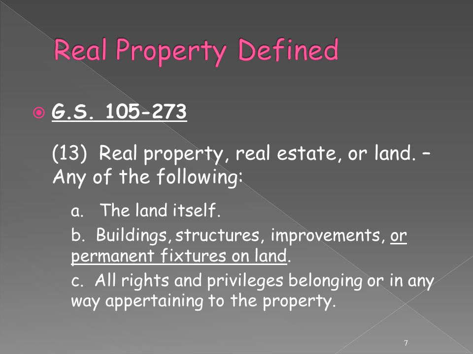  G.S. 105-273 (13) Real property, real estate, or land.