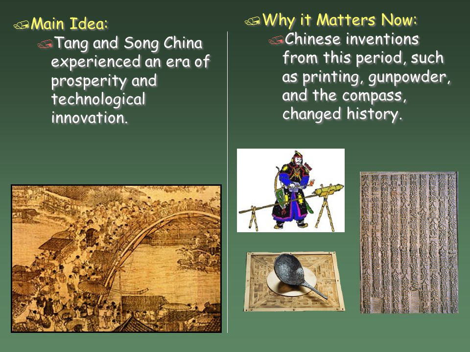 Two Great Dynasties in China / During the Tang (618- 907) and Song (960-1279) dynasties, China becomes the richest, powerful, and most advanced country in the world.