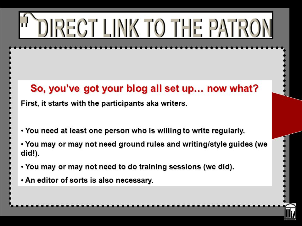 So, you've got your blog all set up… now what? First, it starts with the participants aka writers. You need at least one person who is willing to writ