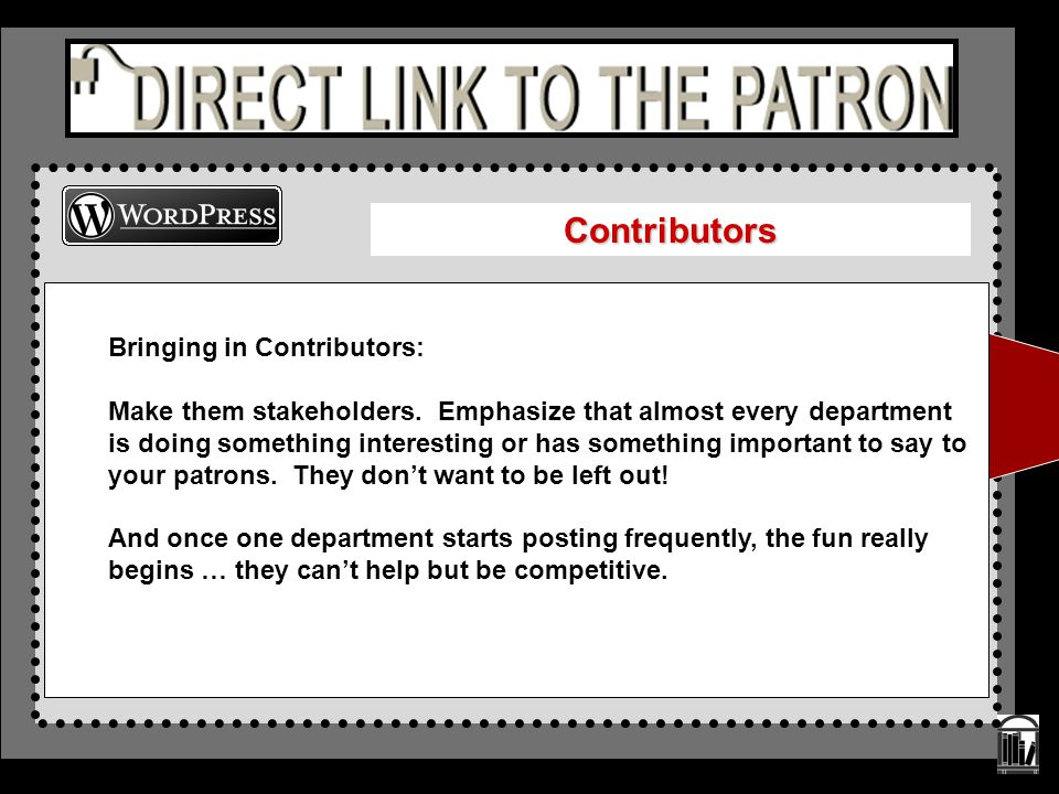 Bringing in Contributors: Make them stakeholders. Emphasize that almost every department is doing something interesting or has something important to