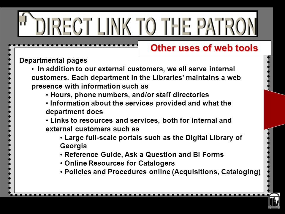 Departmental pages In addition to our external customers, we all serve internal customers. Each department in the Libraries' maintains a web presence