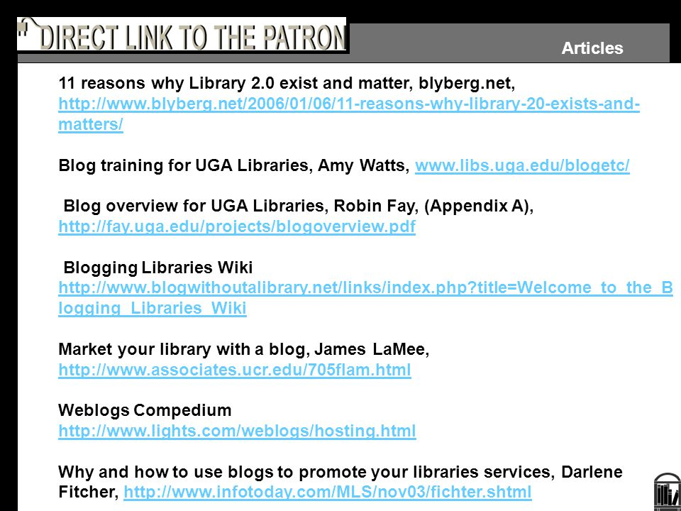 11 reasons why Library 2.0 exist and matter, blyberg.net, http://www.blyberg.net/2006/01/06/11-reasons-why-library-20-exists-and- matters/ http://www.