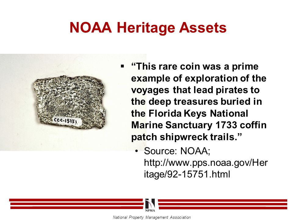 "National Property Management Association NOAA Heritage Assets  ""This rare coin was a prime example of exploration of the voyages that lead pirates to"