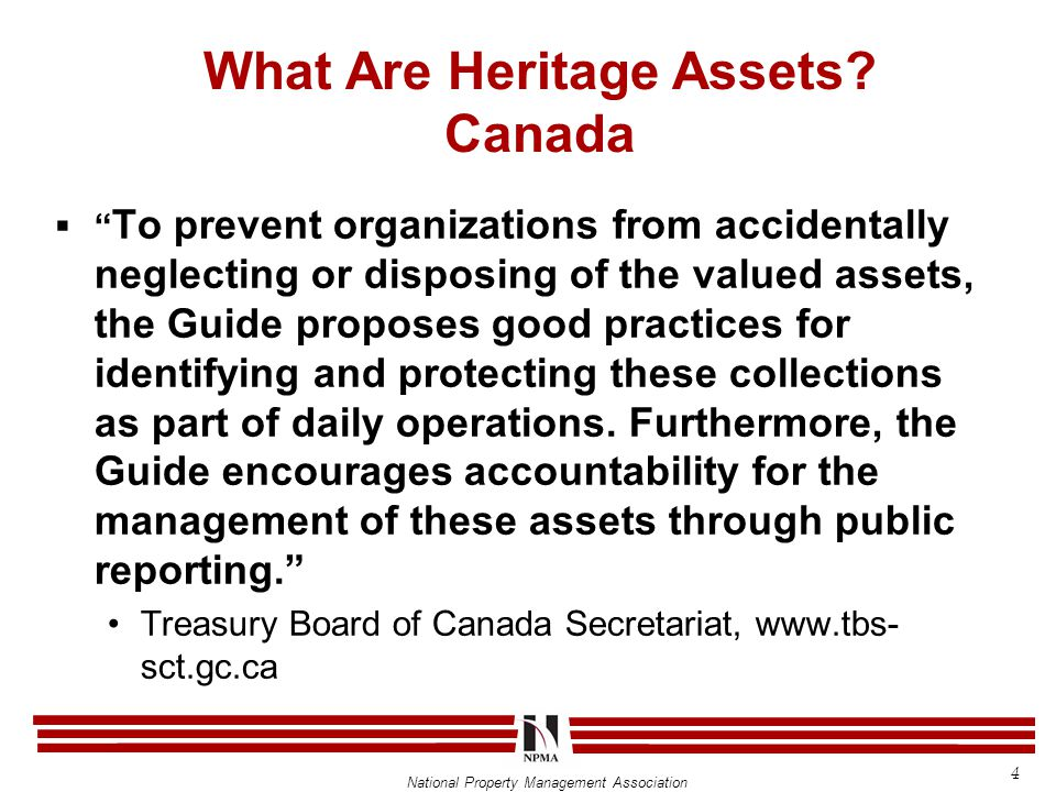 National Property Management Association  Cultural heritage assets include all places and objects of aesthetic, cultural, historic, scientific, social or spiritual value.
