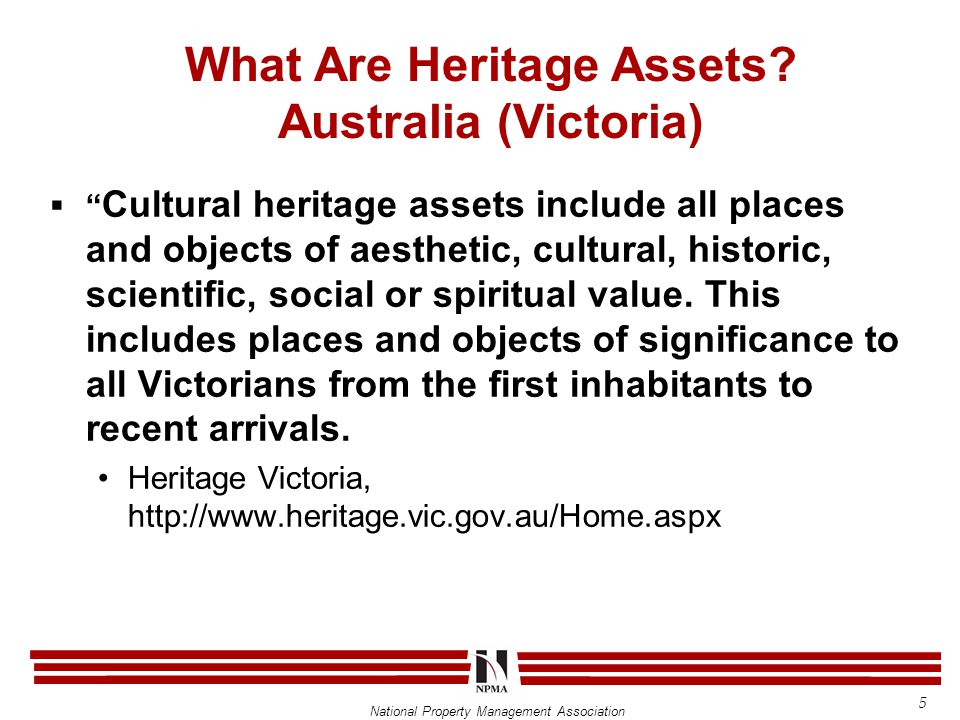 "National Property Management Association  "" Cultural heritage assets include all places and objects of aesthetic, cultural, historic, scientific, soc"