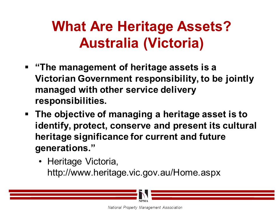 "National Property Management Association What Are Heritage Assets? Australia (Victoria)  ""The management of heritage assets is a Victorian Government"