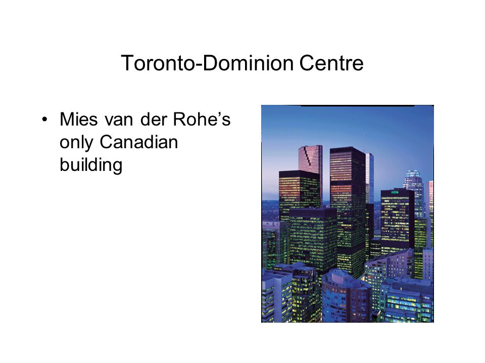 Toronto-Dominion Centre Mies van der Rohe's only Canadian building