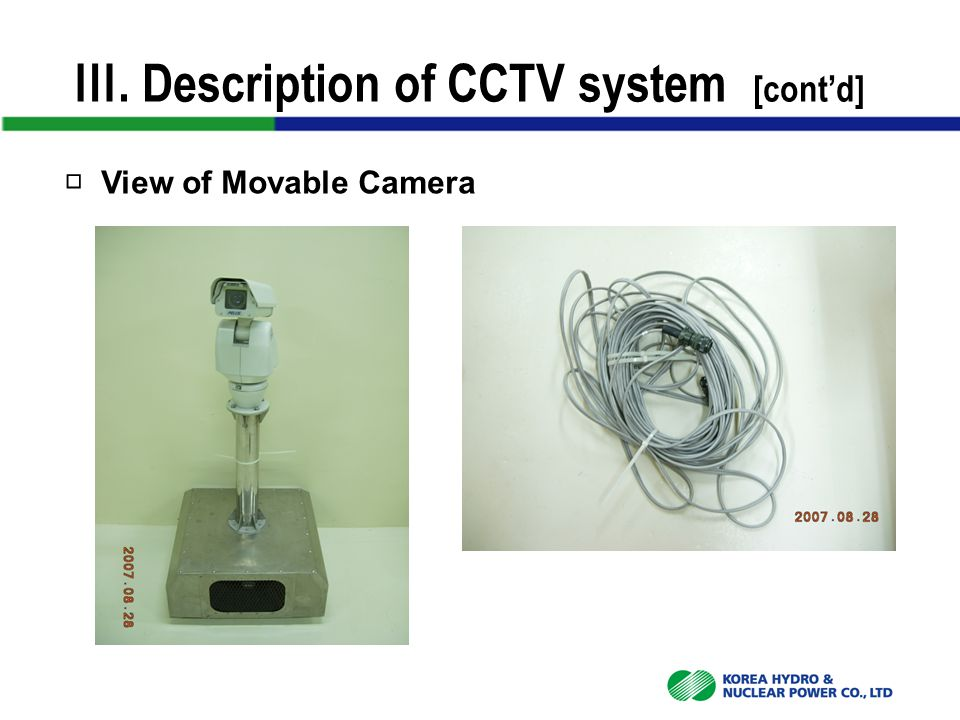 Ⅲ. Description of CCTV system [cont'd] □ View of Movable Camera