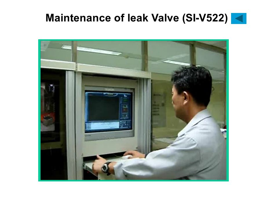Maintenance of leak Valve (SI-V522)
