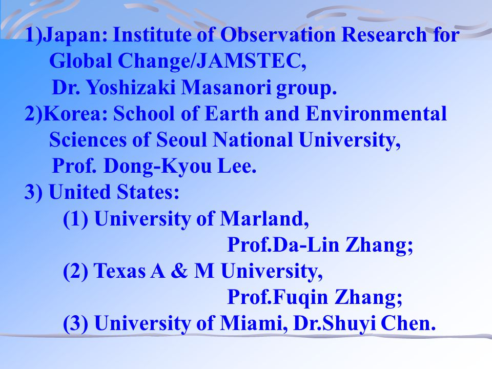 1)Japan: Institute of Observation Research for Global Change/JAMSTEC, Dr.