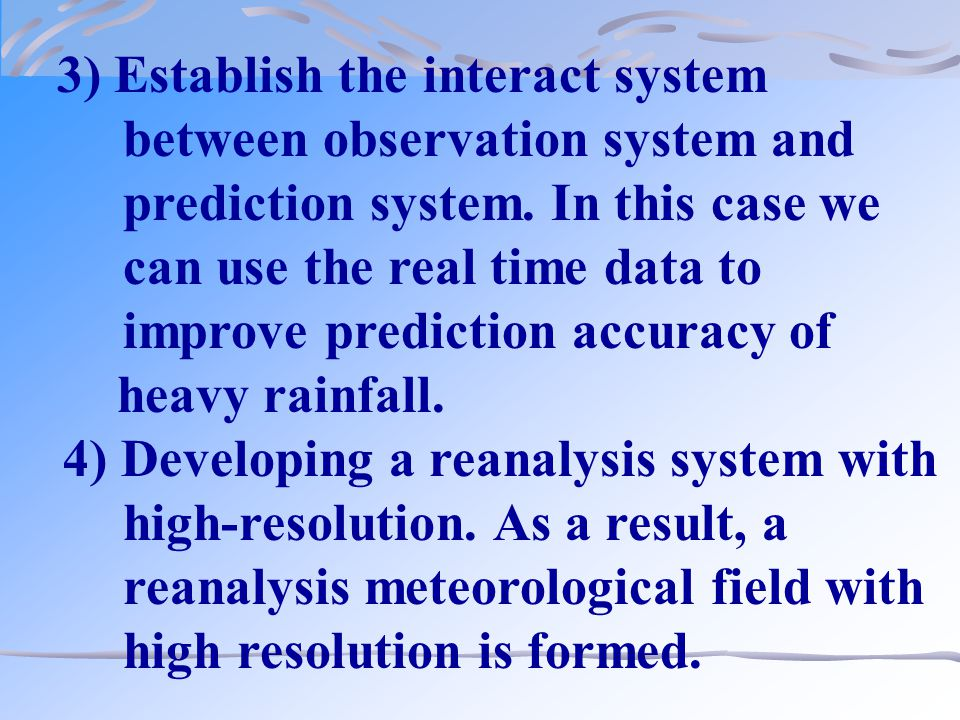 3) Establish the interact system between observation system and prediction system.