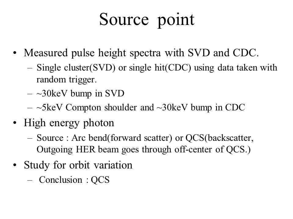 Source point Measured pulse height spectra with SVD and CDC.