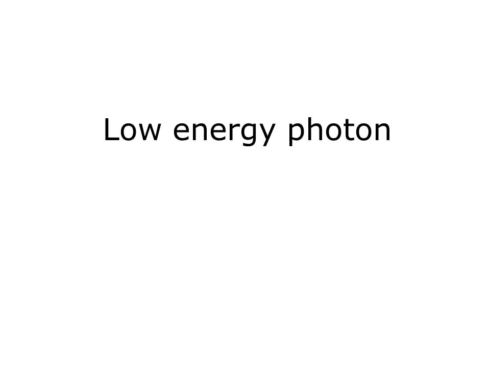 Low energy photon