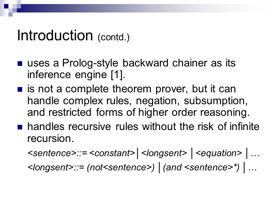 Introduction (contd.) uses a Prolog-style backward chainer as its inference engine [1].