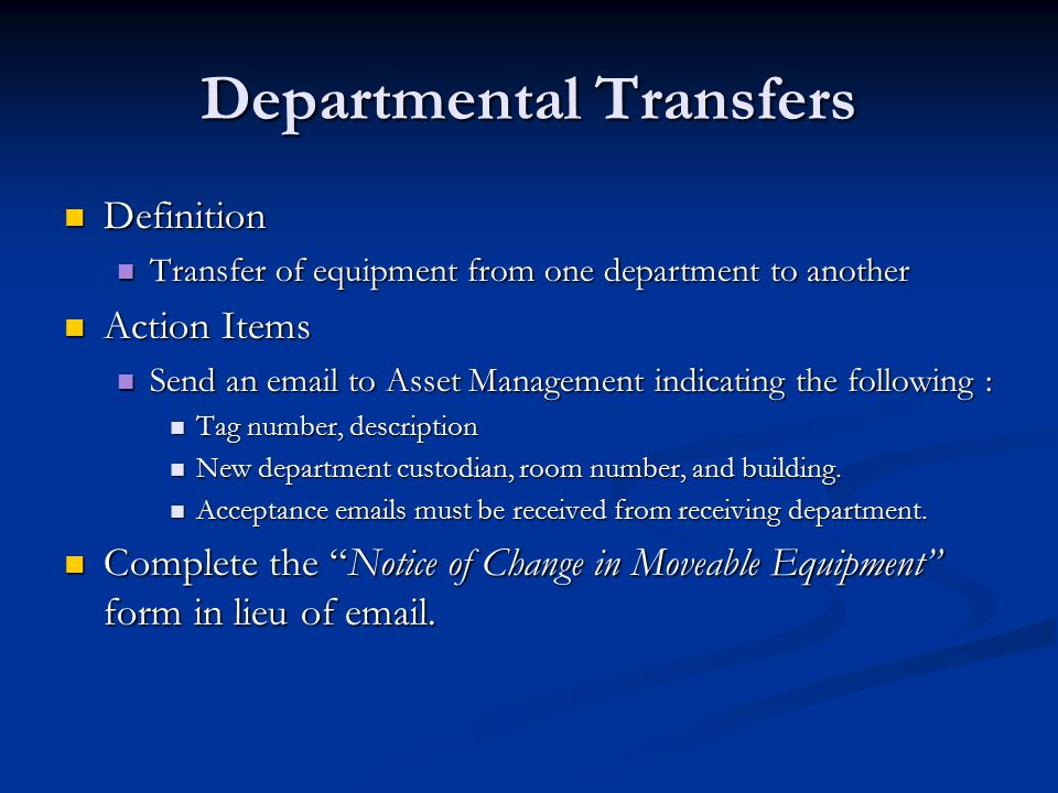 Departmental Transfers Definition Definition Transfer of equipment from one department to another Transfer of equipment from one department to another
