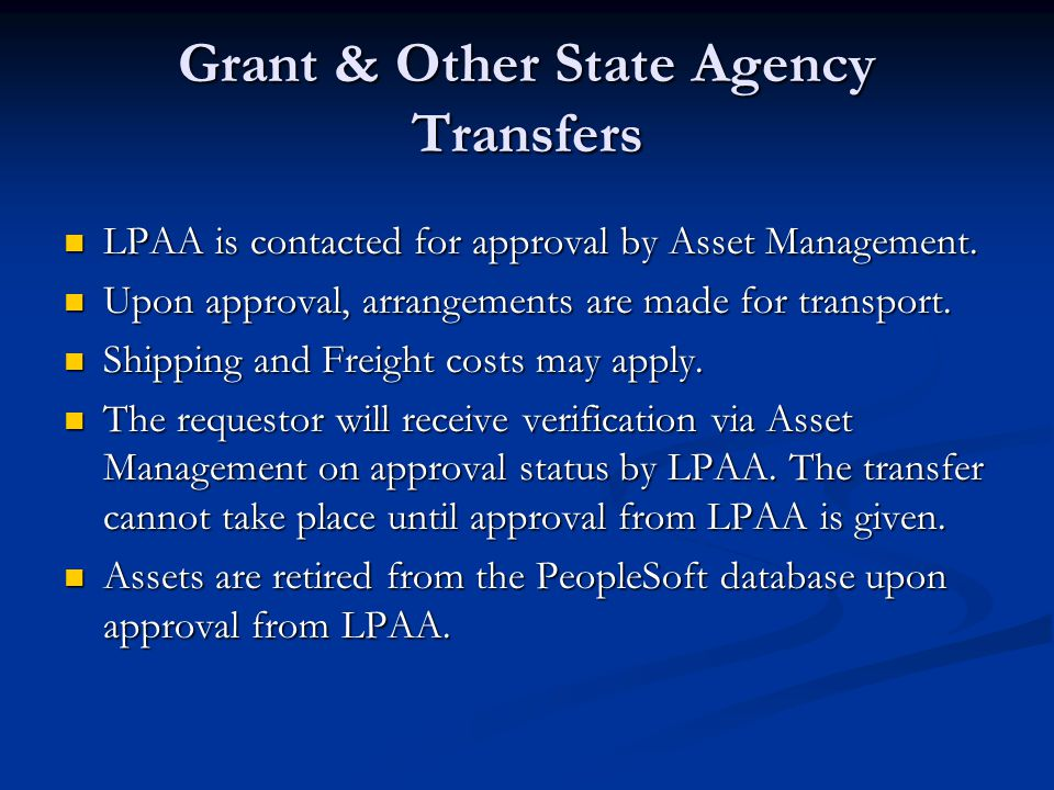 Grant & Other State Agency Transfers LPAA is contacted for approval by Asset Management. LPAA is contacted for approval by Asset Management. Upon appr