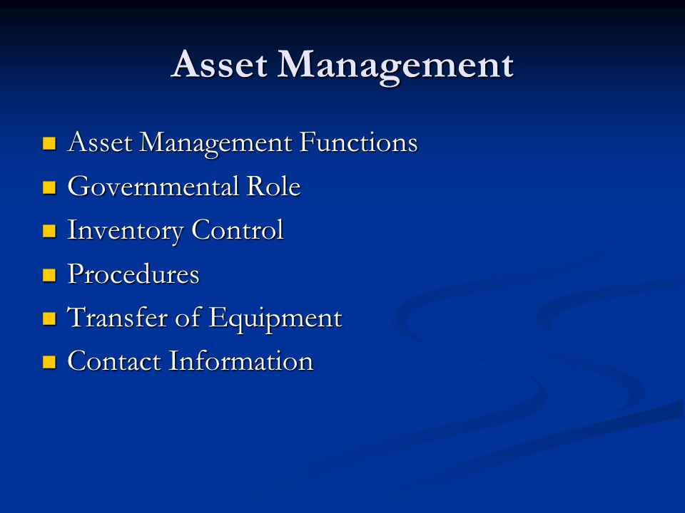 Asset Management Asset Management Functions Asset Management Functions Governmental Role Governmental Role Inventory Control Inventory Control Procedu
