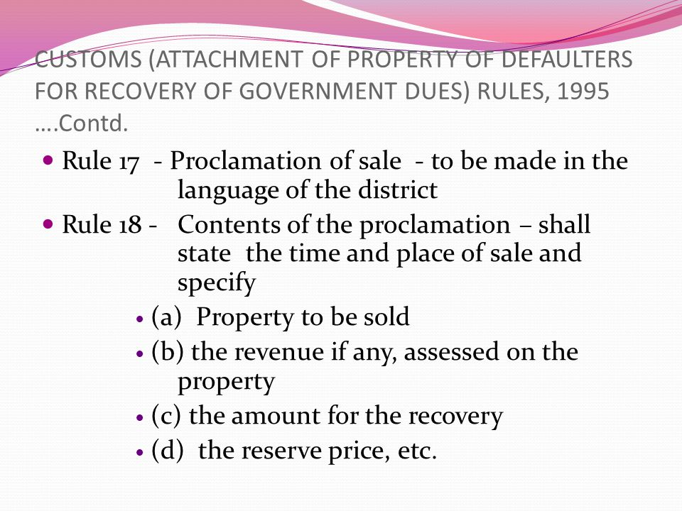 CUSTOMS (ATTACHMENT OF PROPERTY OF DEFAULTERS FOR RECOVERY OF GOVERNMENT DUES) RULES, 1995 ….Contd.