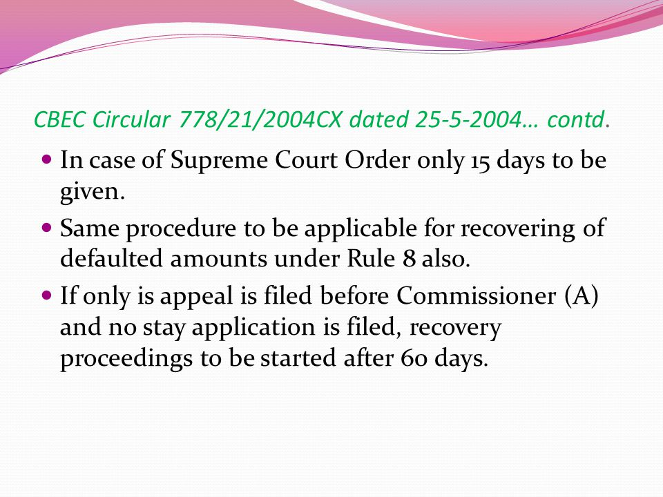 CBEC Circular 788/21/2004CX dated 25-5-2004 If stay application is filed before Commissioner (Appeals), no coercive action till the disposal of the stay application.
