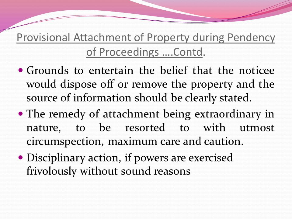 Provisional Attachment of Property during Pendency of Proceedings Sec.