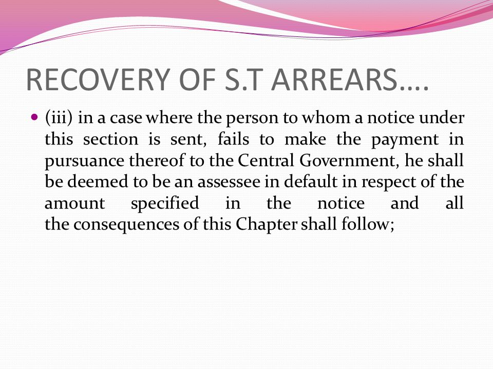 RECOVERY OF S.T ARREARS….