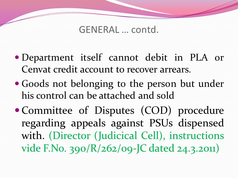 GENERAL … contd. Powers of recovery can be used against surety or guarantor also.