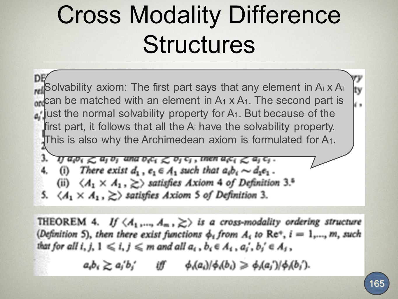 Cross Modality Difference Structures 165 Solvability axiom: The first part says that any element in A i x A i can be matched with an element in A 1 x A 1.