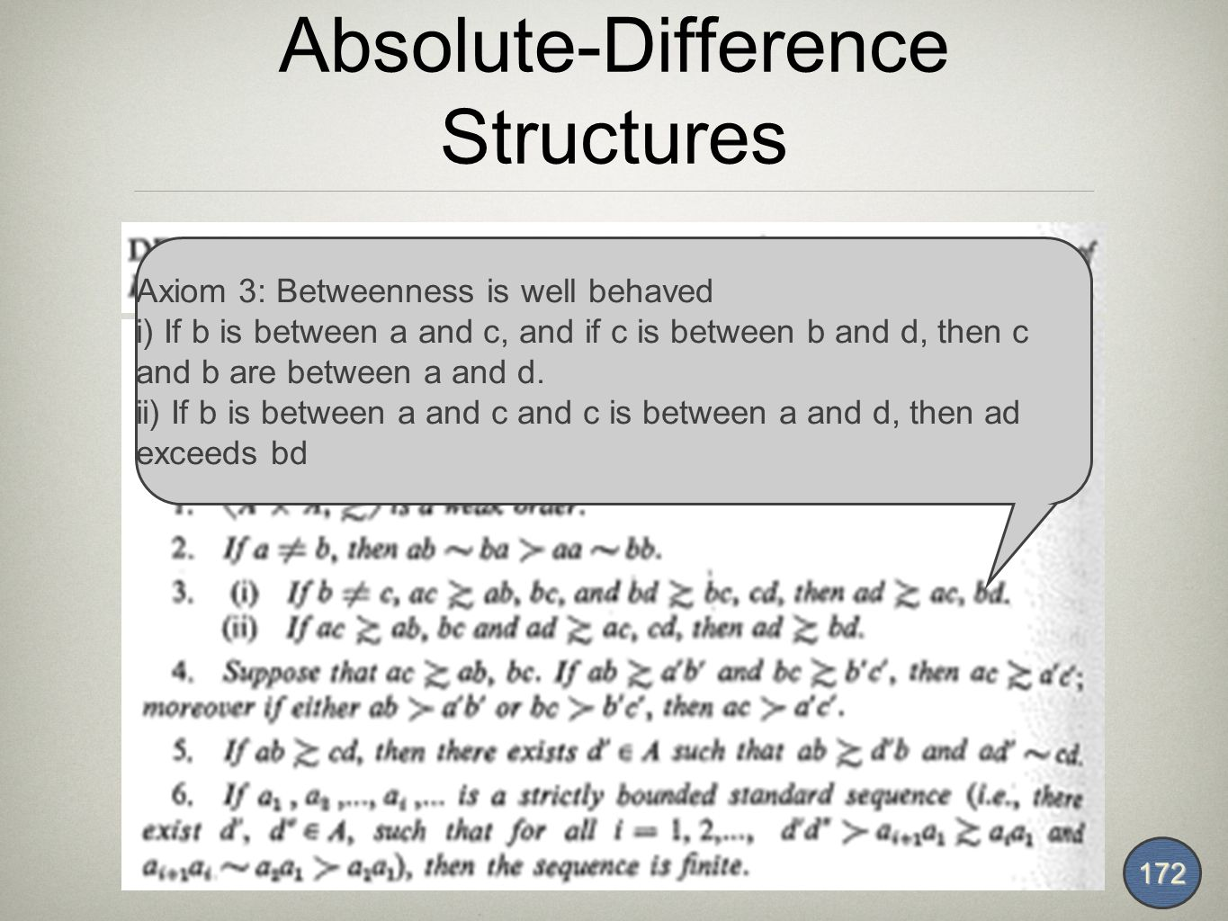 Absolute-Difference Structures 172 Axiom 3: Betweenness is well behaved i) If b is between a and c, and if c is between b and d, then c and b are between a and d.