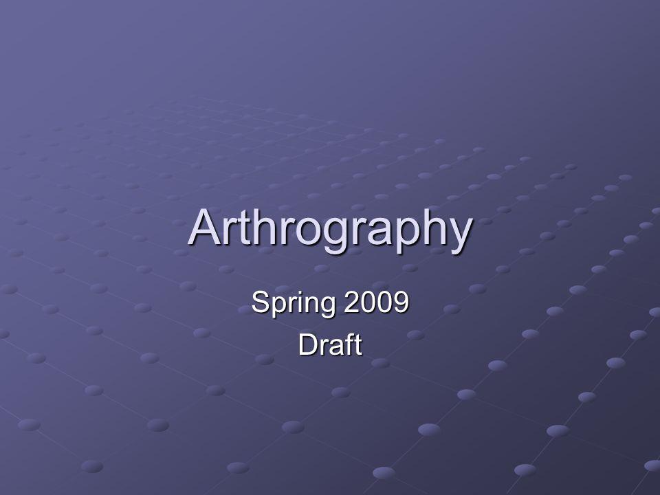 Arthrography Spring 2009 Draft