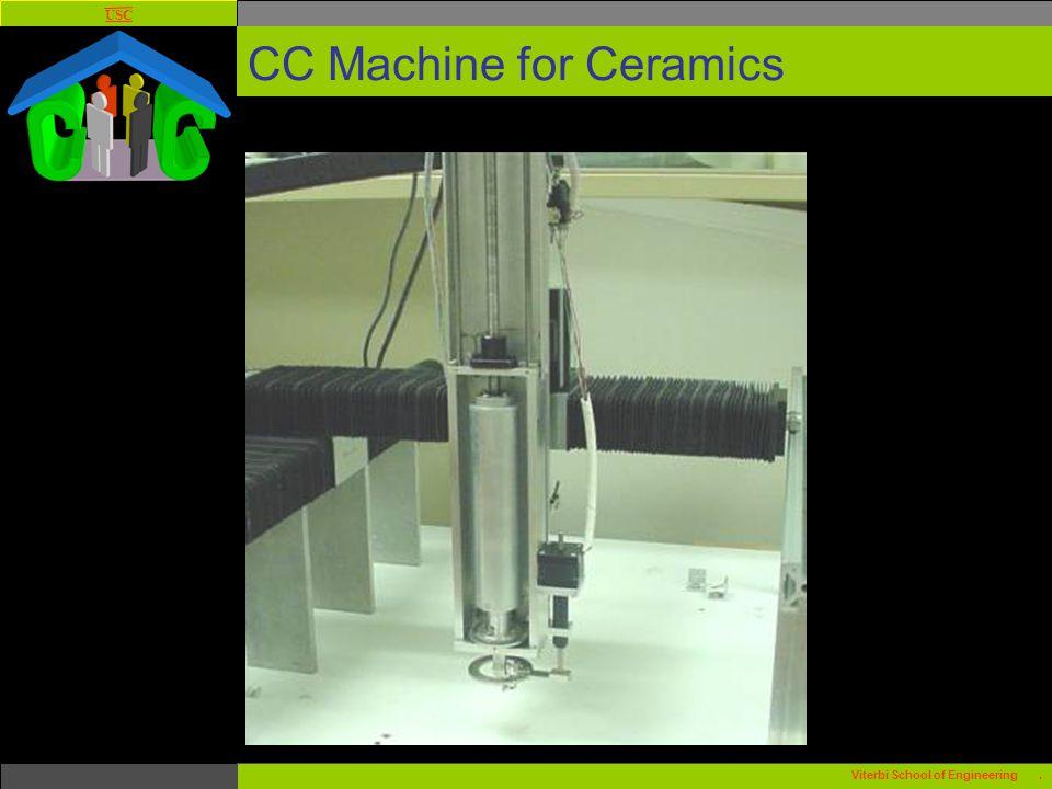 USC Viterbi School of Engineering. CC Machine for Ceramics