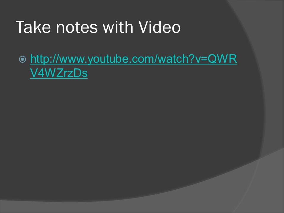 Take notes with Video  http://www.youtube.com/watch?v=QWR V4WZrzDs http://www.youtube.com/watch?v=QWR V4WZrzDs