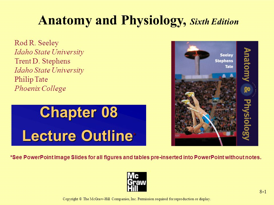8-1 Anatomy and Physiology, Sixth Edition Rod R. Seeley Idaho State University Trent D.
