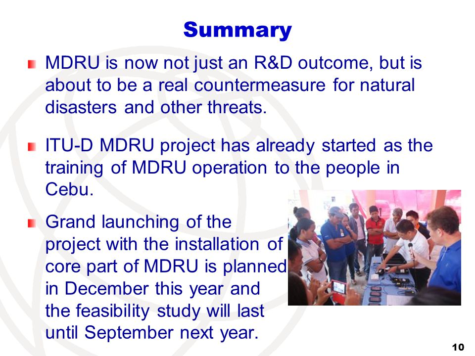 Summary MDRU is now not just an R&D outcome, but is about to be a real countermeasure for natural disasters and other threats.