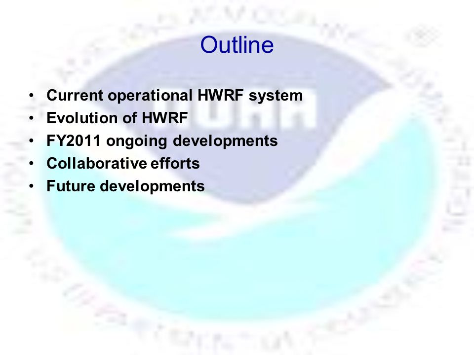 Operational HWRF Modeling System Current operational HWRF –Regional-Scale Ocean-Atmosphere Coupled Modeling System specially designed to advance hurricane track and intensity forecasts.