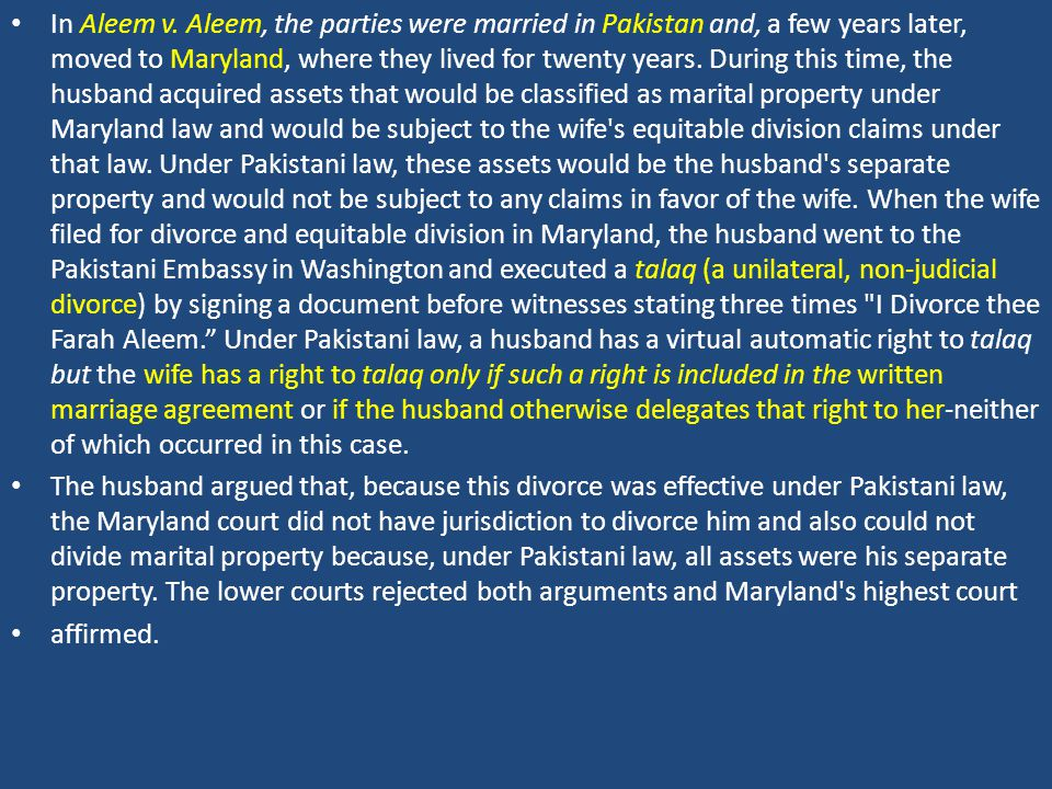In Aleem v. Aleem, the parties were married in Pakistan and, a few years later, moved to Maryland, where they lived for twenty years. During this time