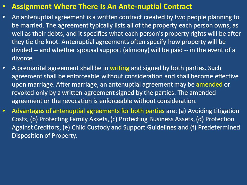 Assignment Where There Is An Ante-nuptial Contract An antenuptial agreement is a written contract created by two people planning to be married.
