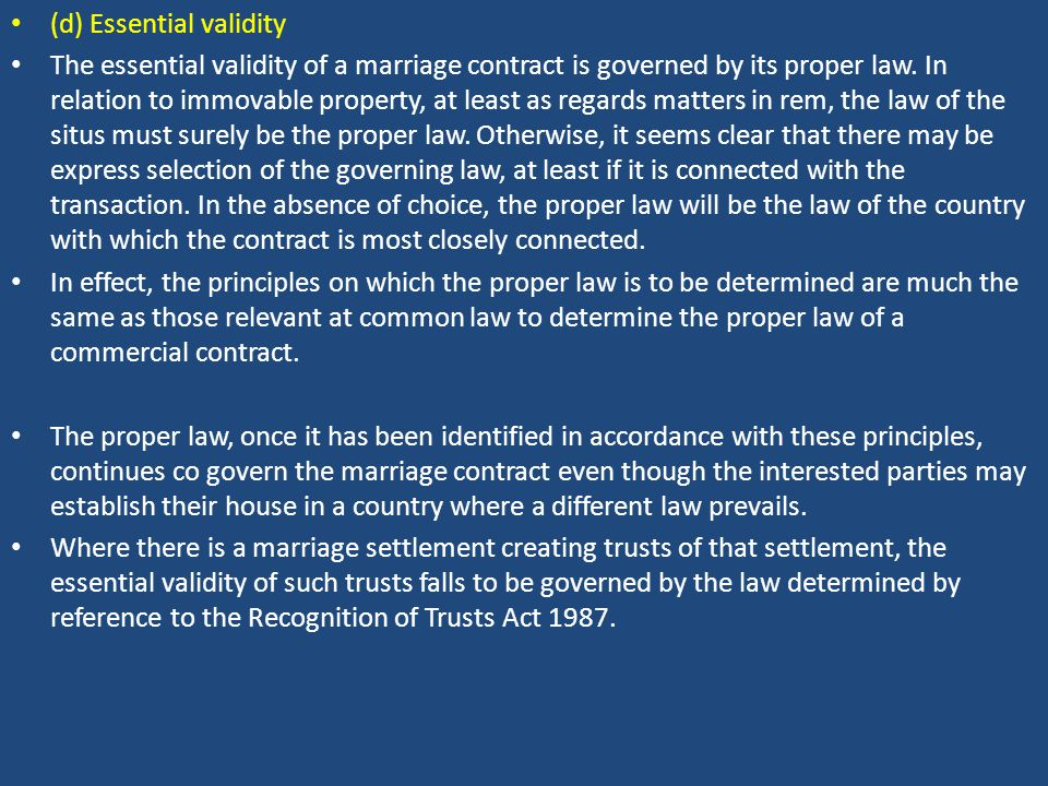 (d) Essential validity The essential validity of a marriage contract is governed by its proper law.