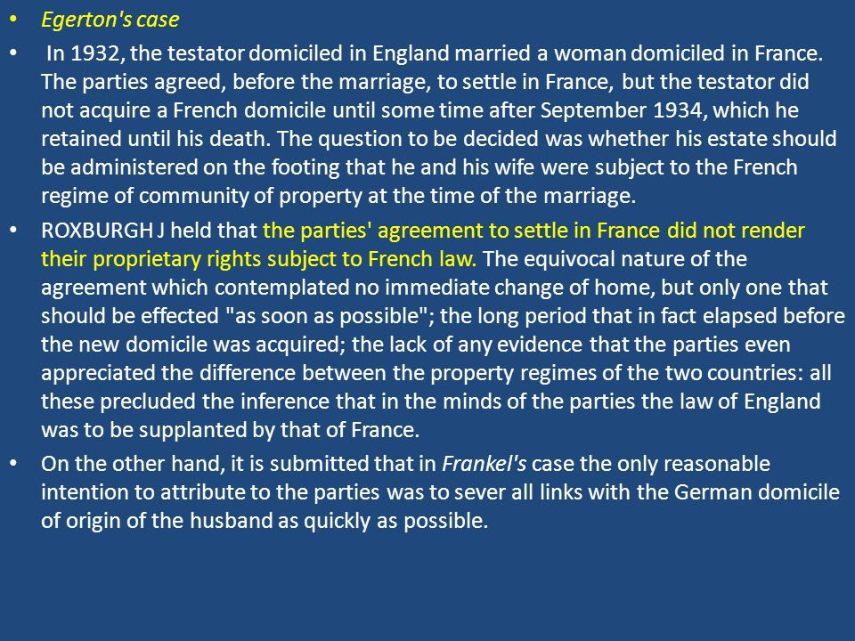 Egerton s case In 1932, the testator domiciled in England married a woman domiciled in France.