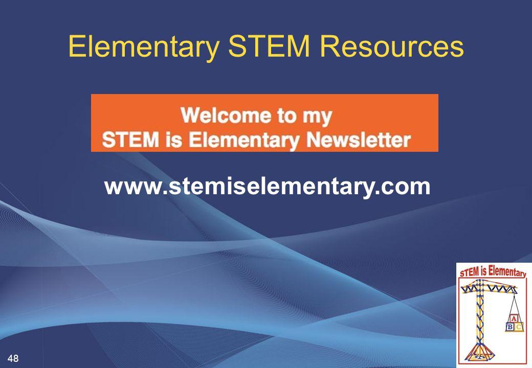 Elementary STEM Resources 48 www.stemiselementary.com